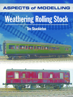 Tim Shackleton - Aspects of Modelling: Weathering Rolling Stock