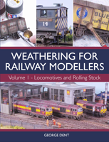 George Dent - Weathering for Railway Modellers Vol 1